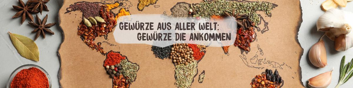 Gewürze aus aller Welt: Gewürze die ankommen